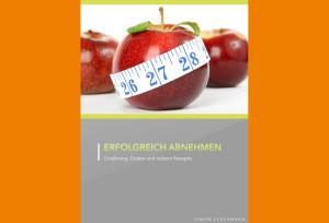"""eBook """"Erfolgreich abnehmen"""": Ernährung, Diäten und leckere Rezepte"""