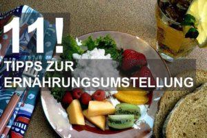 11 idiotensichere Tipps zur Ernährungsumstellung!