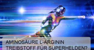 Ist L-Arginin der heimliche Treibstoff für Superhelden?
